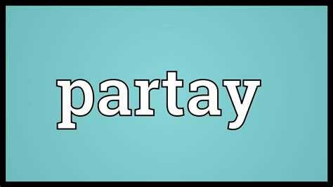 Partay Meaning - YouTube